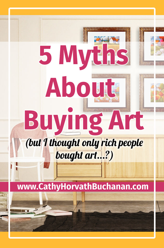 myths about buying art cathy horvath buchanan