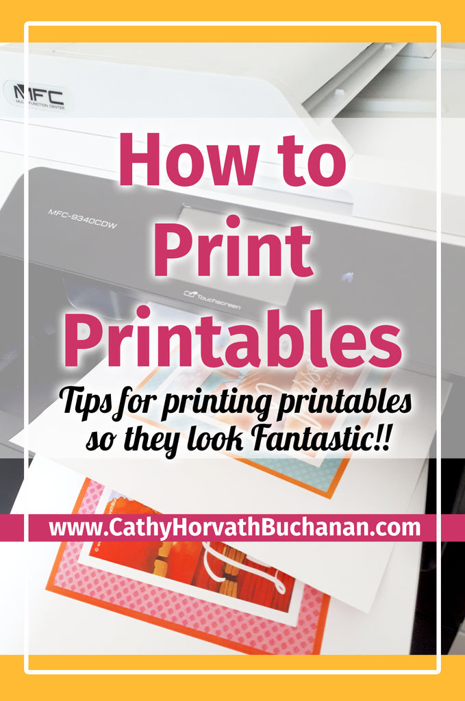 how to print printables by Cathy Horvath Buchanan