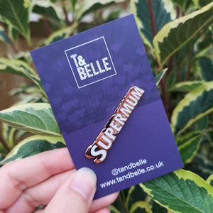 Supermum Enamel Pin