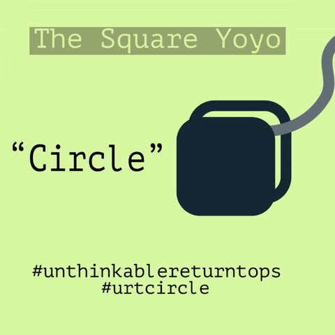 Unthinkable Return Tops '' Circle '' Yo-Yo - Hand Tested 3D Printed Square YoYo