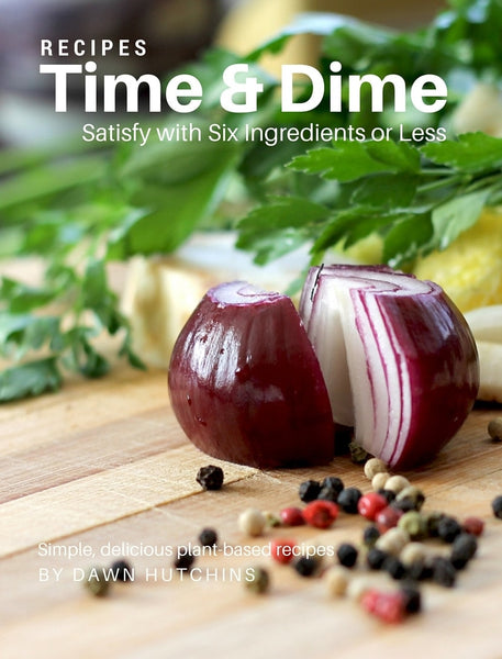 Time & Dine Saving Plan w/ Bonus 6 Ingredient or Less Cookbook - Digital Download - Locabuy - Cooking & Wellness With Dawn - 4