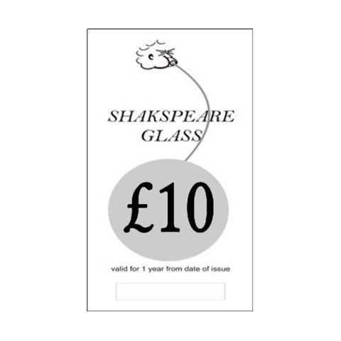 £10 Gift Voucher - SHAKSPEARE GLASS