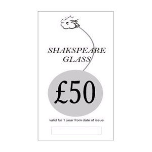 £50 Gift Voucher - SHAKSPEARE GLASS