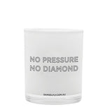 Large Candle: No Pressure, No Diamond