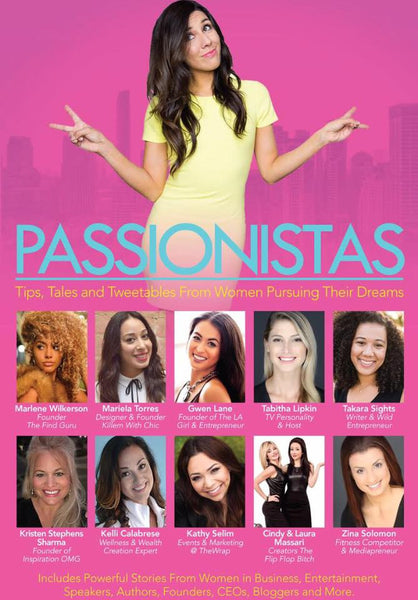Passionistas: Tips, Tales and Tweetables From Women Pursuing Their Dreams