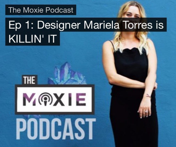 Ep.1: Mariela Torres is KILLIN' IT by The Moxie Podcast