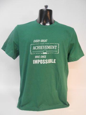Every Great Achievement Was Onced Impossible