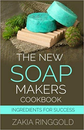 The New Soap Makers Cookbook: Ingredients for Success