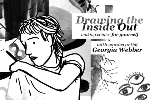 LIVE Workshop: Drawing the Inside Out - Making Comics for Yourself
