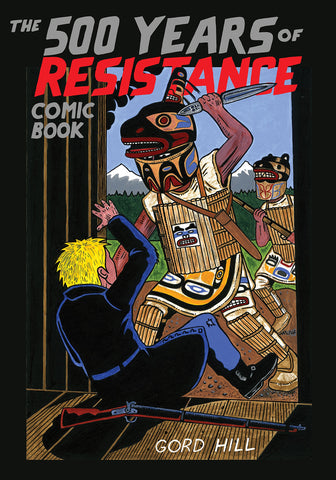 500 Years of Resistance Comic Book by Gord Hill