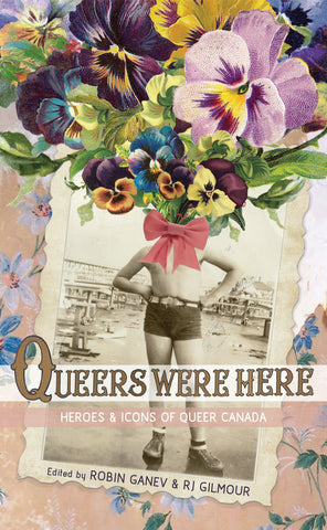 Queers Were Here by Robin Ganev & RJ Gilmour