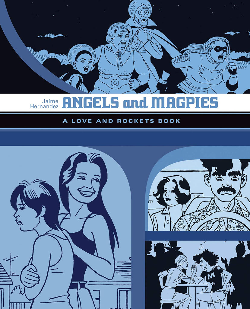 Angels and Magpies: A Love and Rockets Book by Jaime Hernandez