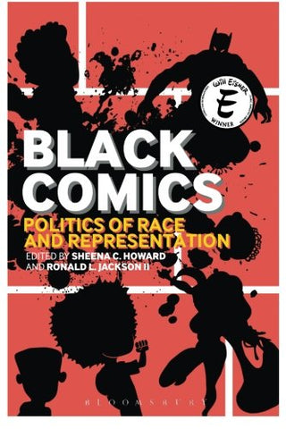 Black Comics: Politics of Race and Representation edited by Sheena C. Howard and Ronald L. Jackson II