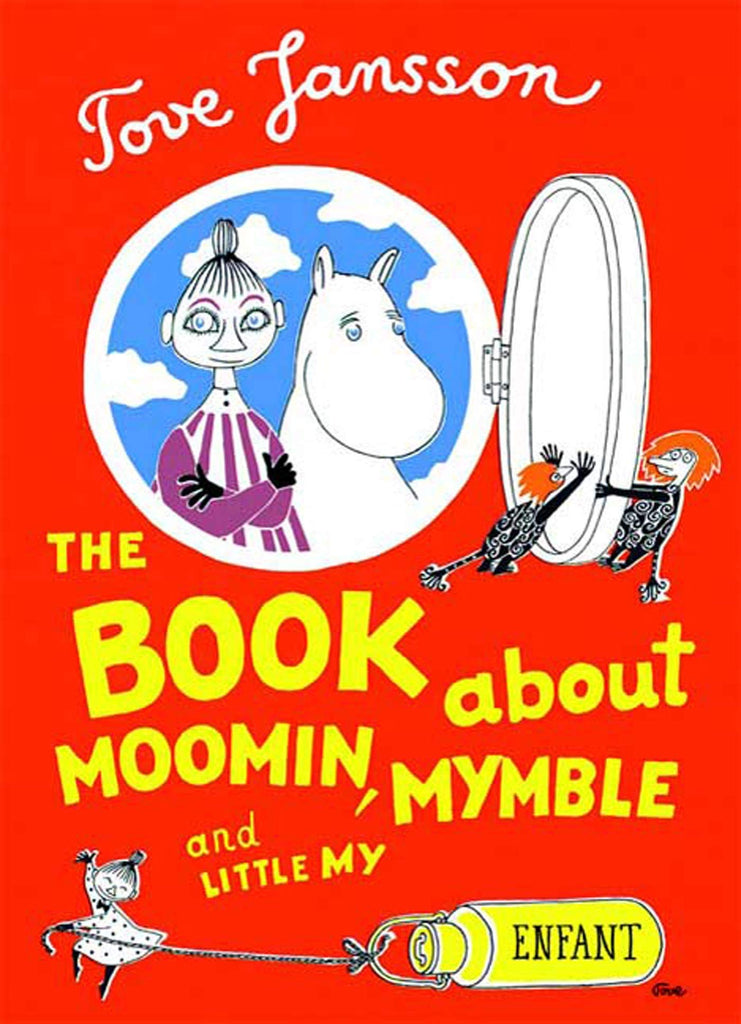 The Book about Moomin, Mymble, & Little My by Tove Jansson (Hardcover)