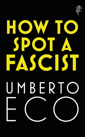 How to Spot a Fascist by Emberto Eco