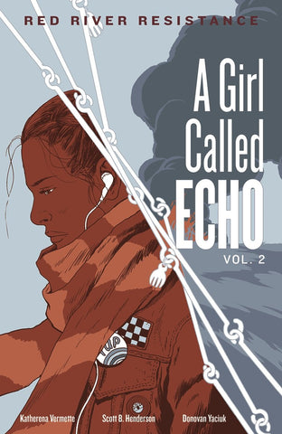 A Girl Called Echo vol. 2: Red River Resistance by Katherena Vermette
