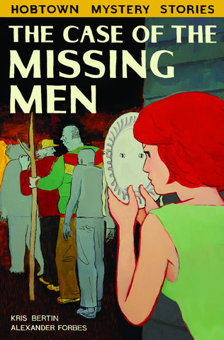 The Case of the Missing Men by Kris Bertin and Alexander Forbes