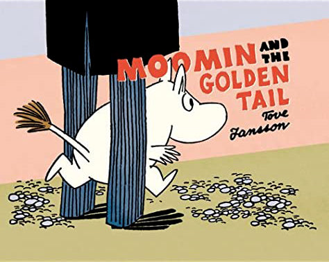 Moomin and the Golden Tail by Tove Jansson