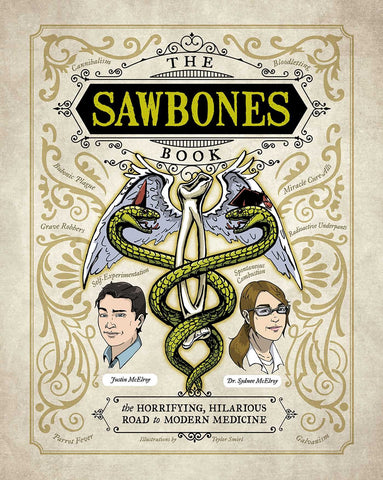 The Sawbones Book: The Hilarious, Horrifying Road to Modern Medicine Hardcover