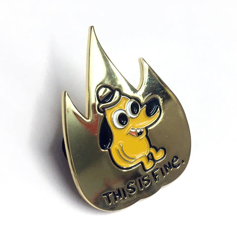 THIS IS FINE - FIRE Enamel Pin by KC Green