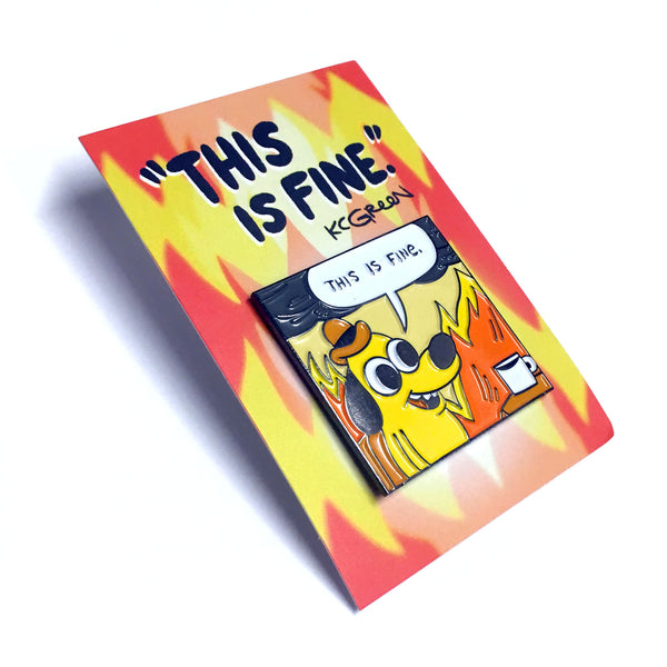 THIS IS FINE - Original Panel Pin by KC Green