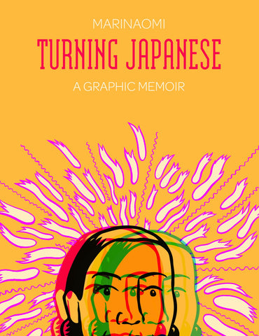 Turning Japanese: A Graphic Memoir by MariNaomi