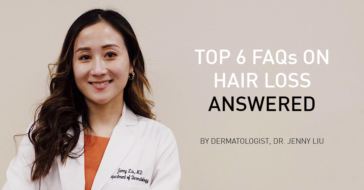 Your Top 6 Questions About Hair Loss Answered By Dermatologist, Dr. Jenny Liu
