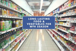 Long-Lasting Food & Vegetables To Stock Up On