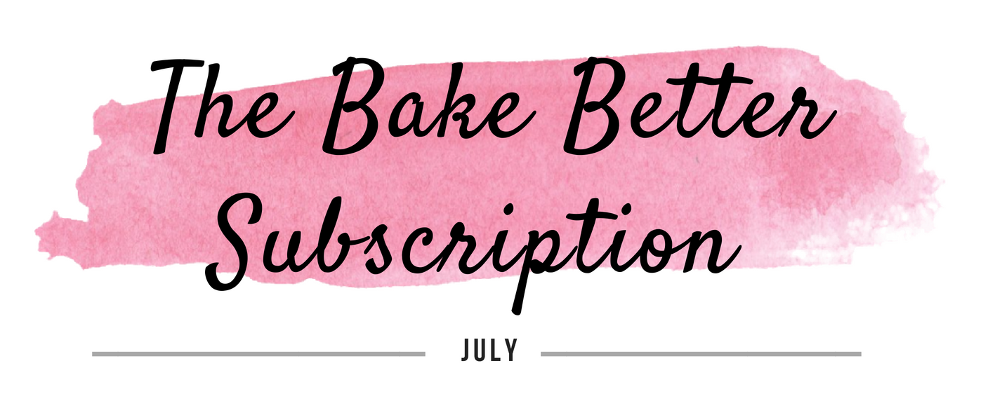 July The Bake Better Subscription
