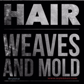 Hair Weaves and Mold: PLEASE, KEEP ME DRY- My BIB Hair