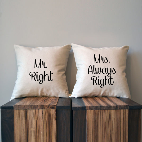 Mr Right Mrs Always Right- Set of 2 Pillow Covers