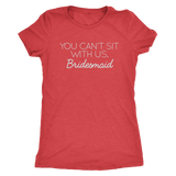 Bridesmaid - Can't Sit With Us