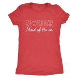 Maid of Honor - Wear Pink