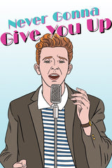 Never Gonna Give You Up Card by The Found