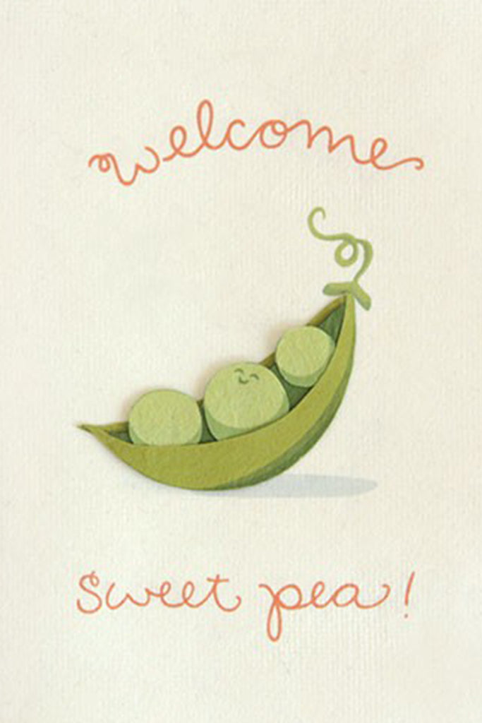 Welcome Sweet Pea Greeting Card by For Good
