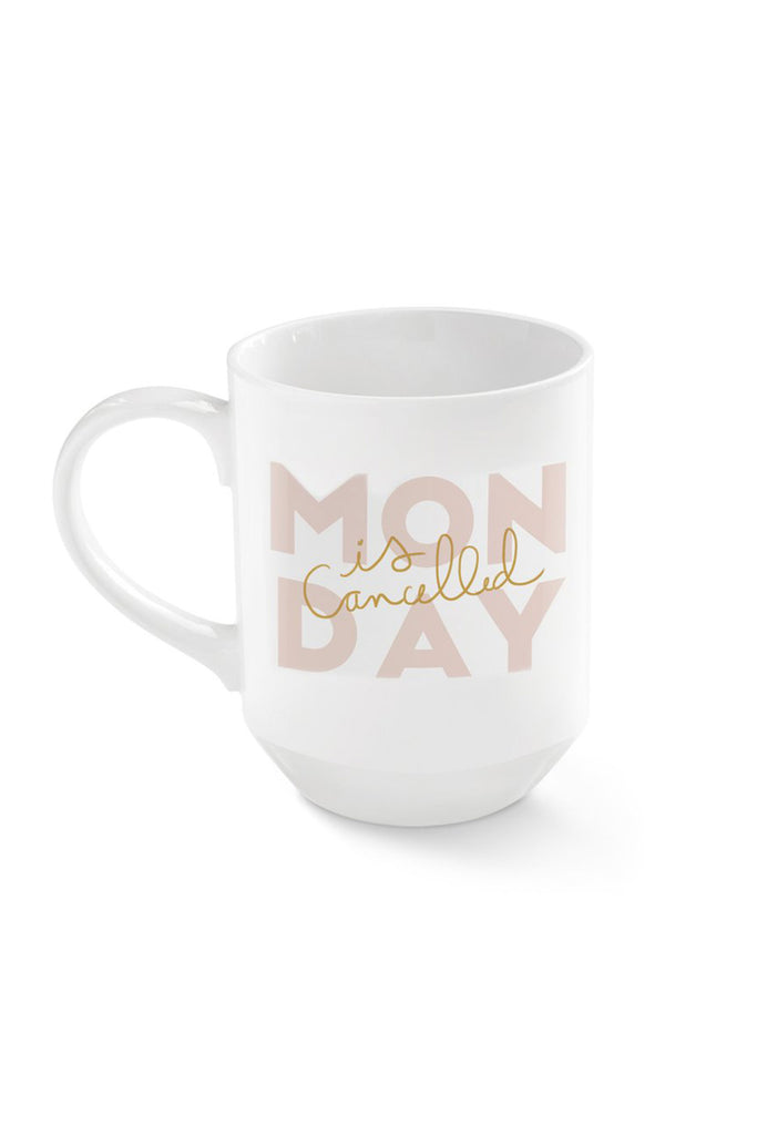 Monday Is Cancelled Mug by For Good