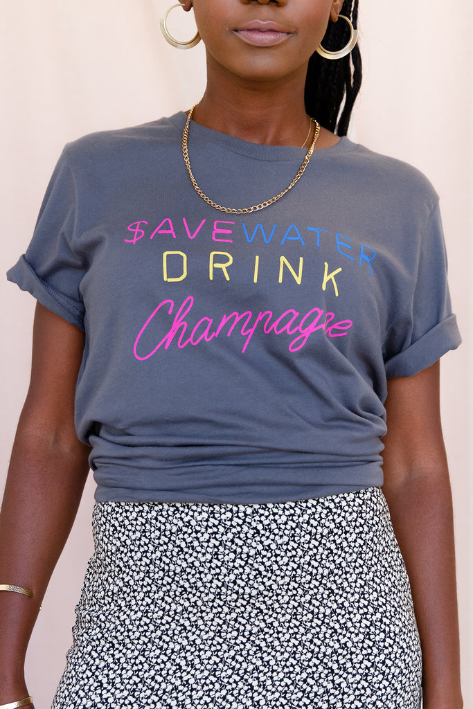 Save Water, Drink Champange Graphic Tee by For Good