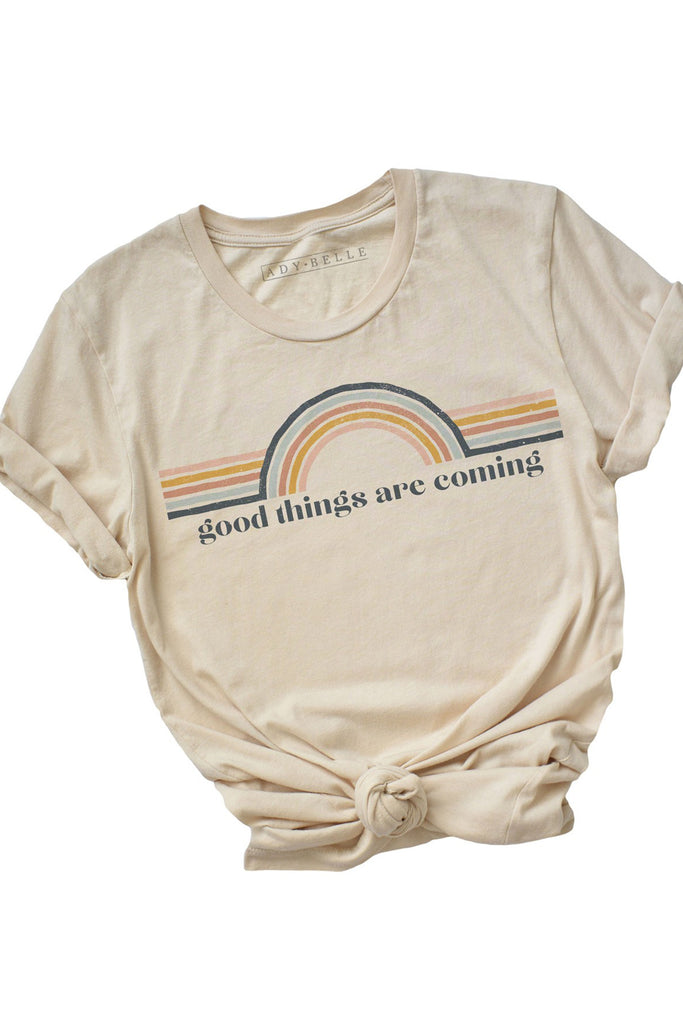 Good Things Are Coming Graphic Tee by For Good