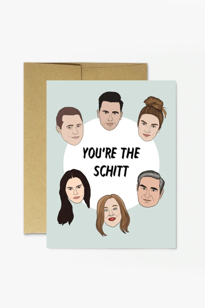 You're The Schitt Greeting Card by Party Mountain Paper Co.