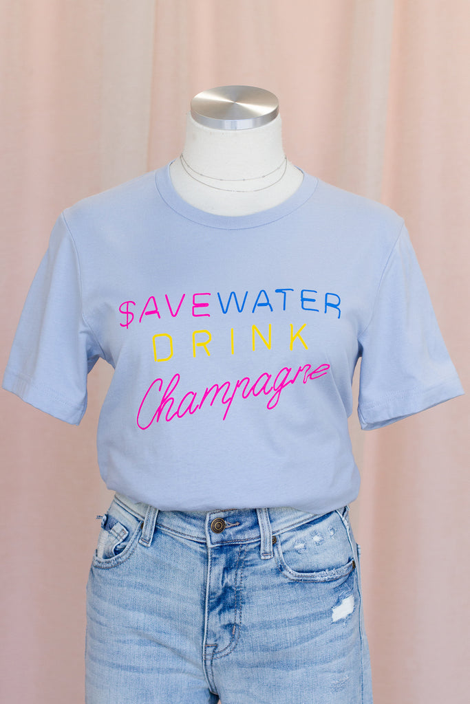 Save Water, Drink Champange Graphic Tee