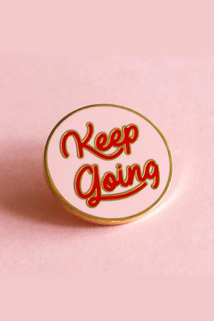 Keep Going Pin by For Good