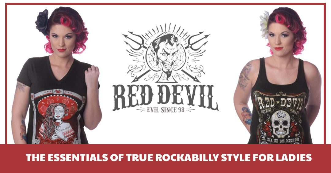 The Essentials Of True Rockabilly Style For Ladies Red Devil Clothing