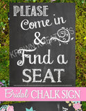 BRIDAL Shower SIGN - CHALKBOARD Wedding - Please Find a Seat - Wedding