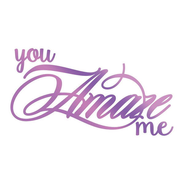 Couture Creations - You Amaze Me -  Hot Foil Stamp (CO725834)