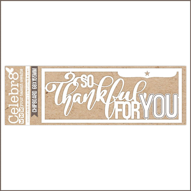 Celebr8 Ivory Chipboard - So Thankful MB1607