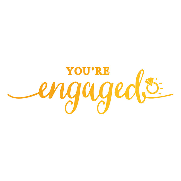 Ultimate Crafts - Hot Foil Stamp - You're Engaged (ULT158090)