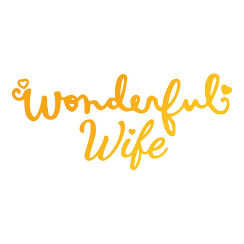 Ultimate Crafts - Hot Foil Stamp - Wonderful Wife - (ULT158106)