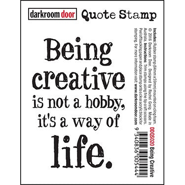 Darkroom Door - Quote Stamp - Being Creative (DDQS020)