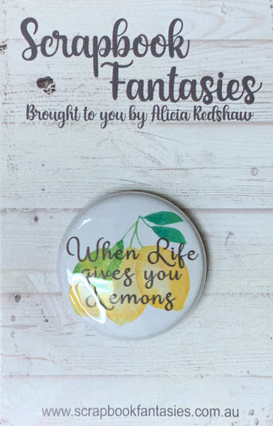 "Flair Button [1""] - When Life Lemons (1 piece) Designed by Alicia Redshaw"