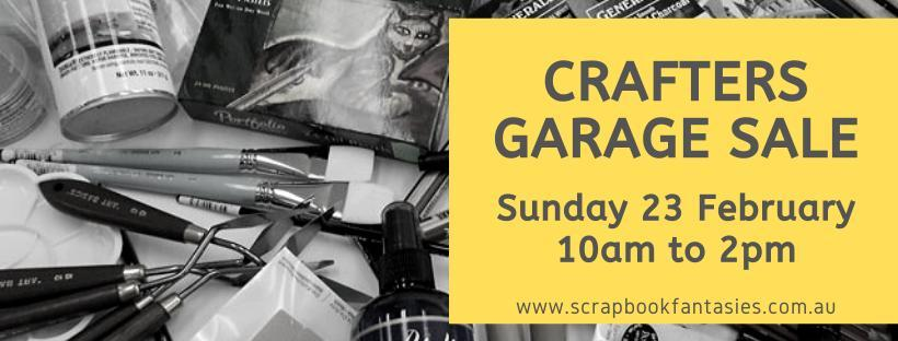 Crafters Garage Sale - Sunday 23 February - 10am to 2pm